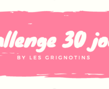 Challenge 30 jours by Les Grignotins
